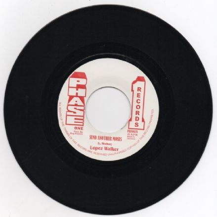 Lopez Walker - Send Another Moses / Version (Phase One) UK 7""
